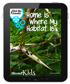 Home is Where My Habitat is Interactive E-book Kids