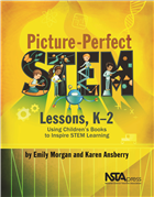 Picture-Perfect STEM Lessons, K–2: Using Children's Books to Inspire STEM Learning