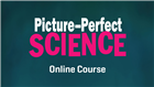 Picture-Perfect Science Online Course, Apr 2020 Online Course