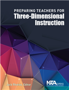 Preparing Teachers for Three-Dimensional Instruction NSTA Press Book