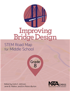 Improving Bridge Design, Grade 8: STEM Road Map for Middle School