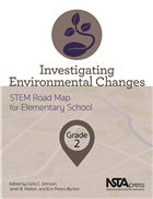 Investigating Environmental Changes, Grade 2: STEM Road Map for Elementary School (e-book) e-book