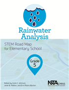 Rainwater Analysis, Grade 5: STEM Road Map for Elementary School NSTA Press Book