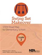 Swing Set Makeover, Grade 3: STEM Road Map for Elementary School