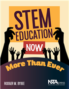 STEM Education Now More Than Ever NSTA Press Book