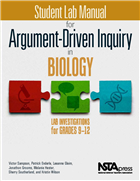 Student Lab Manual for Argument-Driven Inquiry in Biology: Lab Investigations for Grades 9–12