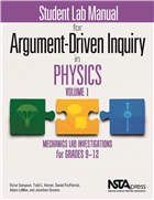 Student Lab Manual for Argument-Driven Inquiry in Physics, Volume 1: Mechanics Lab Investigations for Grades 9–12 NSTA Press Book