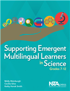 Supporting Emergent Multilingual Learners in Science, Grades 7–12