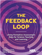 The Feedback Loop: Using Formative Assessment Data for Science Teaching and Learning