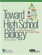 Toward High School Biology: Understanding Growth in Living Things, Teacher Edition