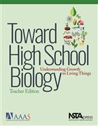 Toward High School Biology: Understanding Growth in Living Things, Teacher Edition NSTA Press Book
