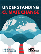 Understanding Climate Change, Grades 7–12 NSTA Press Book