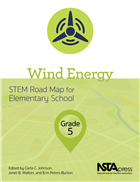 Wind Energy, Grade 5: STEM Road Map for Elementary School NSTA Press Book