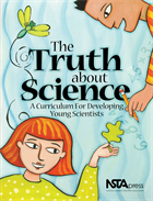 The Truth About Science: A Curriculum for Developing Young Scientists (e-book) e-book