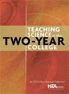 Teaching Science in the Two-Year College: An NSTA Press Journals Collection NSTA Press Book