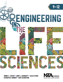 NSTA Science Store :: Engineering in the Life Sciences, 9–12