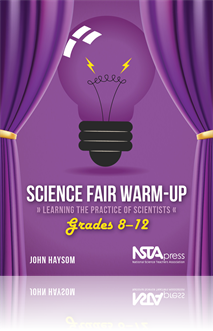 Science Fair Warm-Up, Grades 8–12: Learning the Practice of Scientists