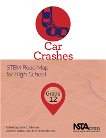 NSTA Science Store :: Car Crashes, Grade 12: STEM Road Map